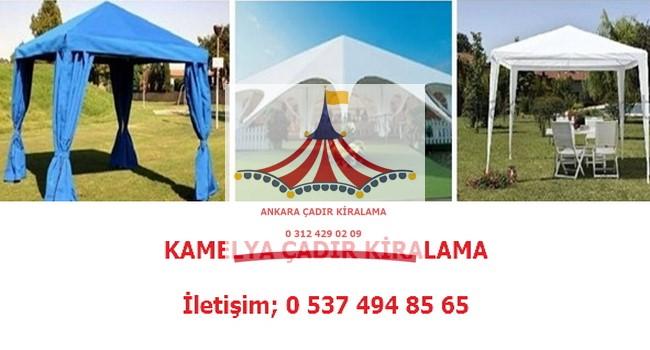 ankara kamelya çadır kiralama fiyat ücret model kiralık ekipman fiyatları